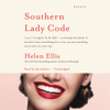 Helen Ellis - Southern Lady Code: Essays (Unabridged)  artwork