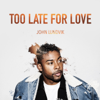 John Lundvik - Too Late for Love artwork