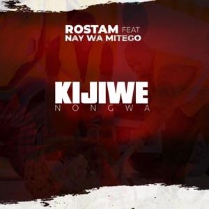 Rostam - Kijiwe Nongwa feat. Nay Wa Mitego