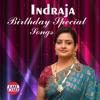 Indraja Birthday Special Songs