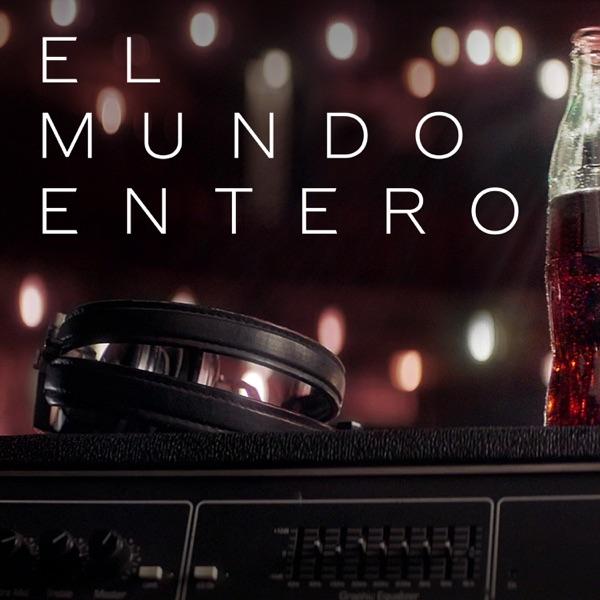 El Mundo Entero (feat. Maikel Delacalle) - Single
