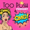 Too Posh Podcast