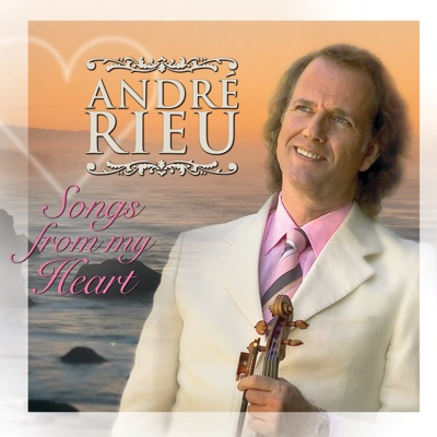 Songs from My Heart - André Rieu