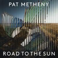 Pat Metheny, Jason Vieaux & Los Angeles Guitar Quartet - Road to the Sun artwork
