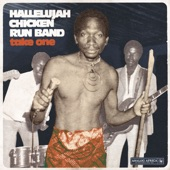 Hallelujah Chicken Run Band - Tamba Zimba Navashe