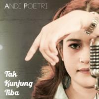Lagu mp3 Andi Poetri - Tak Kunjung Tiba - Single baru, download lagu terbaru