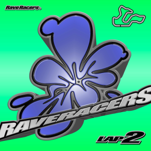 Rave Racers - Rave Racers 2nd LAP - EP