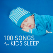 100 Songs for Kids Sleep - Deep Sleeping Music for Toddlers and Infants to Sleep All Through the Night, Soothing Lullabies