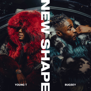 Young T & Bugsey - New Shape