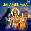 Jai Ambe Maa Mata Bhajan EP