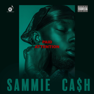 Sammie Ca$h - Paid Attention - EP
