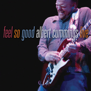 Feel So Good - Albert Cummings