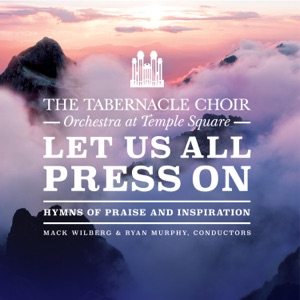 Tabernacle Choir at Temple Square, Orchestra At Temple Square & Mack Wilburg - Hark, All Ye Nations!