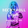 Becky Hill & Sigala - Heaven On My Mind
