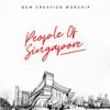 New Creation Worship - People of Singapore artwork