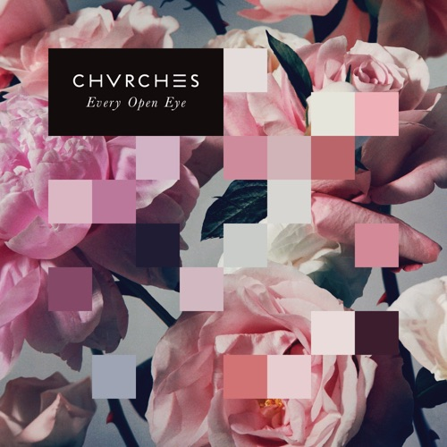 CHVRCHES - Every Open Eye (Special Edition)
