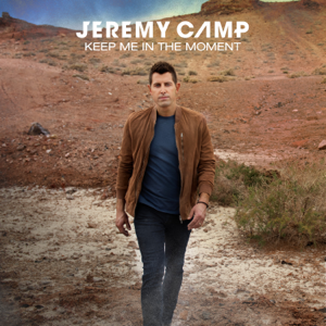 Jeremy Camp - Keep Me in the Moment (Radio Version)