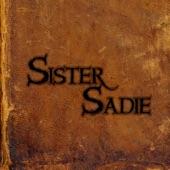 Sister Sadie - Blood Red & Goin' Down