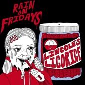 Rain on Fridays - Lincoln's Licorice