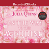 Julia Quinn - On The Way to the Wedding  artwork