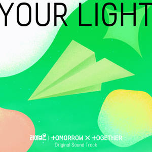 TOMORROW X TOGETHER - Your Light