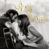 Lady Gaga & Bradley Cooper - A Star Is Born Soundtrack artwork