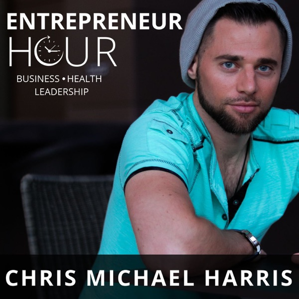 Entrepreneur Hour with Chris Michael Harris