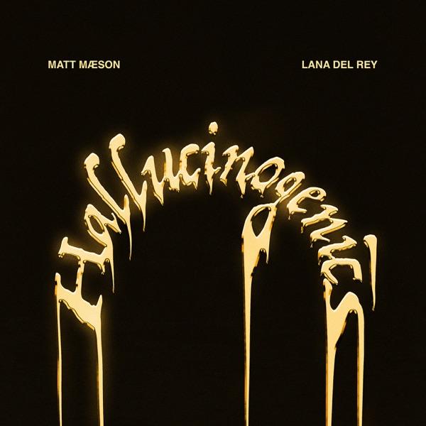 Hallucinogenics (feat. Lana Del Rey) - Single - Matt Maeson