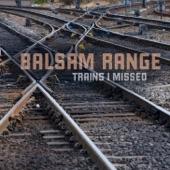 Balsam Range - On The Run