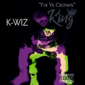 K-Wiz - Fix Ya Crown feat. Yebba Smith