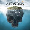 Randall Sullivan - The Curse of Oak Island: The Story of the World's Longest Treasure Hunt (Unabridged)  artwork