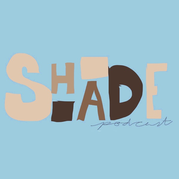 Shade Podcast Ep.2