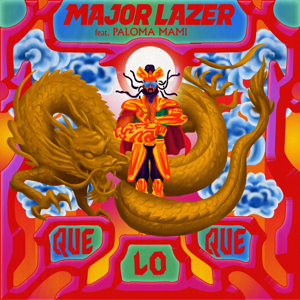 Major Lazer - QueLoQue feat. Paloma Mami