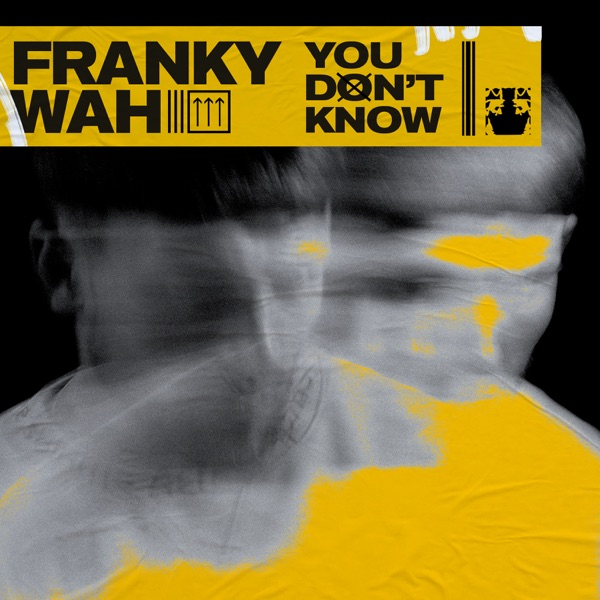 Franky Wah - You Don't Know