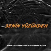 Senin Yüzünden - Buray, Arem Ozguc & Arman Aydin