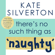 Kate Silverton - There's No Such Thing As 'Naughty'