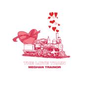 THE LOVE TRAIN - MEGHAN TRAINOR - MEGHAN TRAINOR