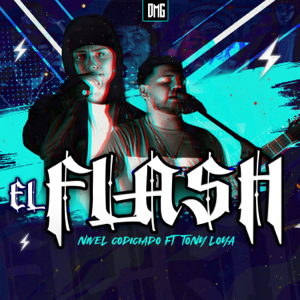 Nivel Codiciado - El Flash feat. Tony Loya