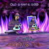 4th Wall Broke Me - Old Grape God