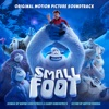 Smallfoot (Original Motion Picture Soundtrack)
