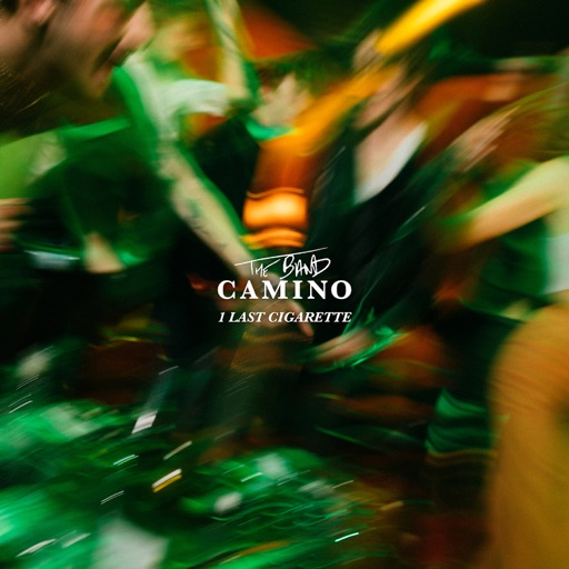 Art for 1 Last Cigarette by The Band Camino
