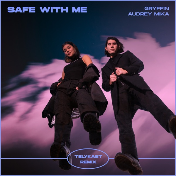 Safe With Me (feat. Audrey Mika) [TELYKast Remix] - Single