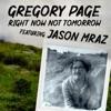 Right Now Not Tomorrow Single feat Jason Mraz Single