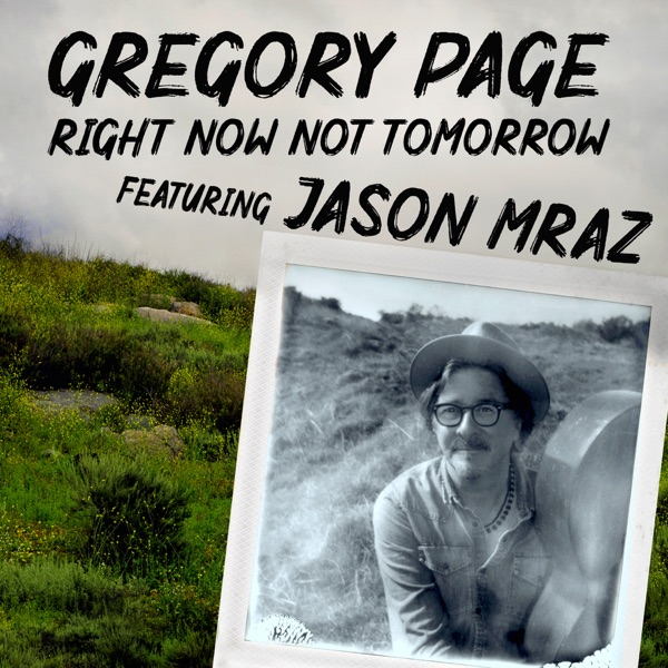 Right Now Not Tomorrow - Single (feat. Jason Mraz) - Single