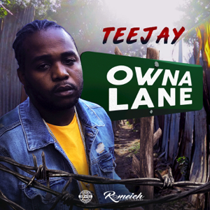 Teejay - Owna Lane (Without Intro)