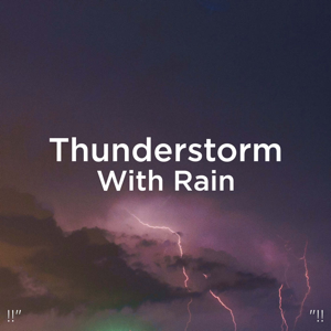 "Sounds Of Nature : Thunderstorm, Rain & Thunder Storms & Rain Sounds - !!"" Thunderstorm with Rain ""!!"