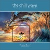 The Chill Wave - Sunset & House Grooves Deluxe