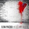 Io che amo solo te by Elena Piacenti iTunes Track 1