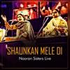 Shaukan Mele Di Nooran Sisters Live EP