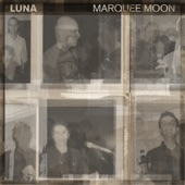 Luna - Marquee Moon